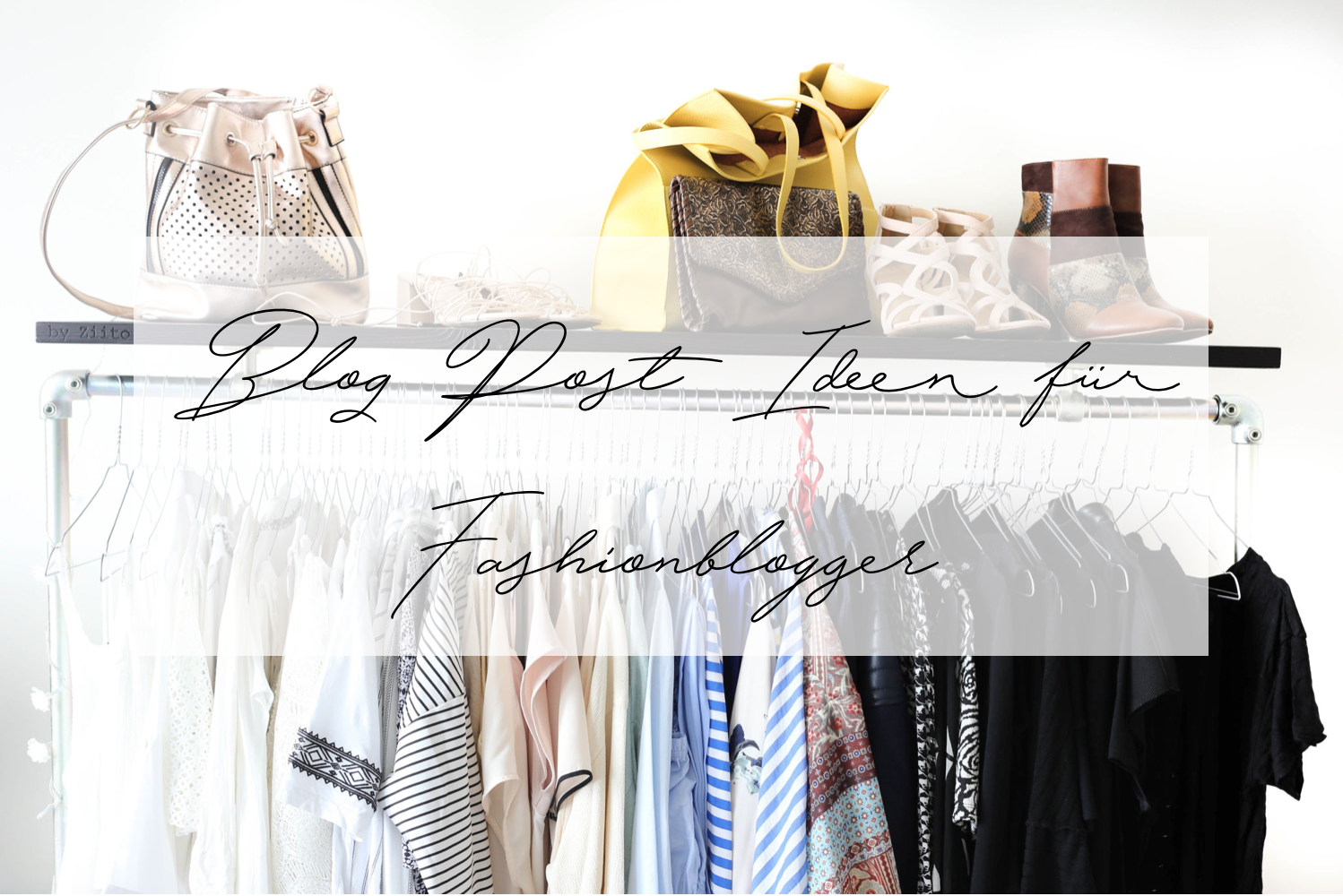 Blog-Post-Ideen-Fashionblogger-Blogger-Basics-Tipps